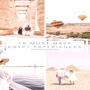 10 Must-Have Egypt Experiences -