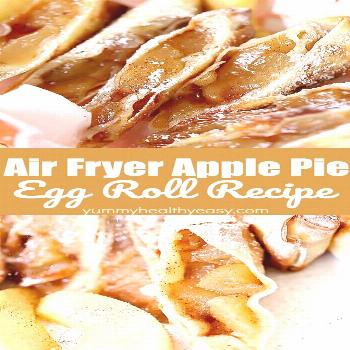 Apple pie air fryer egg rolls create a light flaky dessert that is just like apple pie but takes ad