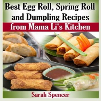 Best Egg Roll, Spring Roll and Dumpling Recipes from Mama