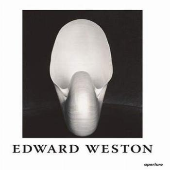 Edward Weston The Flame of Recognition