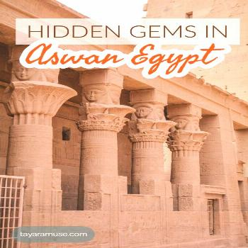 Hidden gems in Aswan Egypt Check out the full guide to visiting - visit hidden gems in Aswan and vi