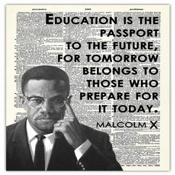Inspirational Wall Art, Malcolm X Quote: Education Is The