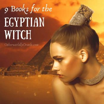 Looking to add Egyptian magick into your practice? Here's 9 must-read books for the Egyptian witch