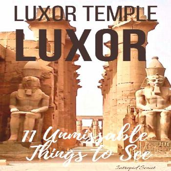 Luxor Temple - 11 Unmissable Things to See - Intrepid Scout The Luxor Temple is one of the most bea