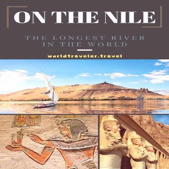 On the Nile - World Traveler My mind cruises through images that I have now seen in person, not jus