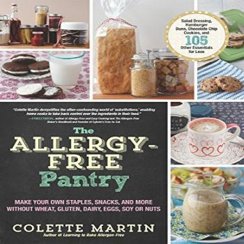The Allergy-Free Pantry: Make Your Own Staples, Snacks, and
