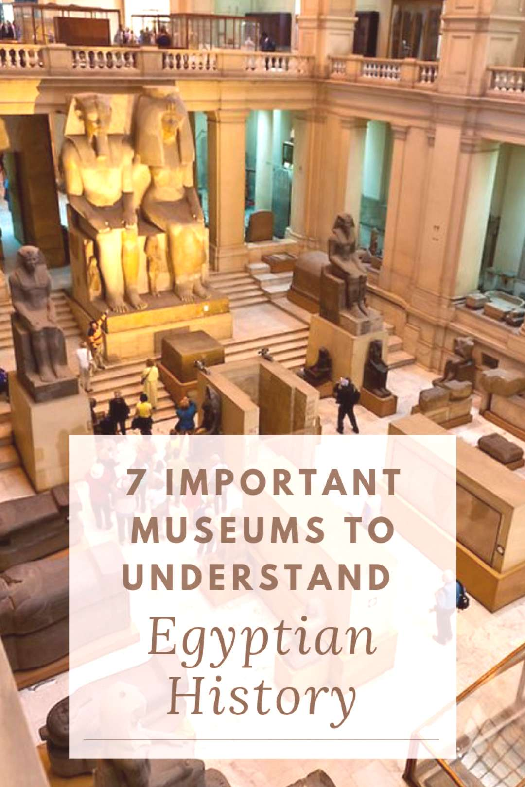 7 Important Egyptian Museums to Truly Understand Egypt's History - -