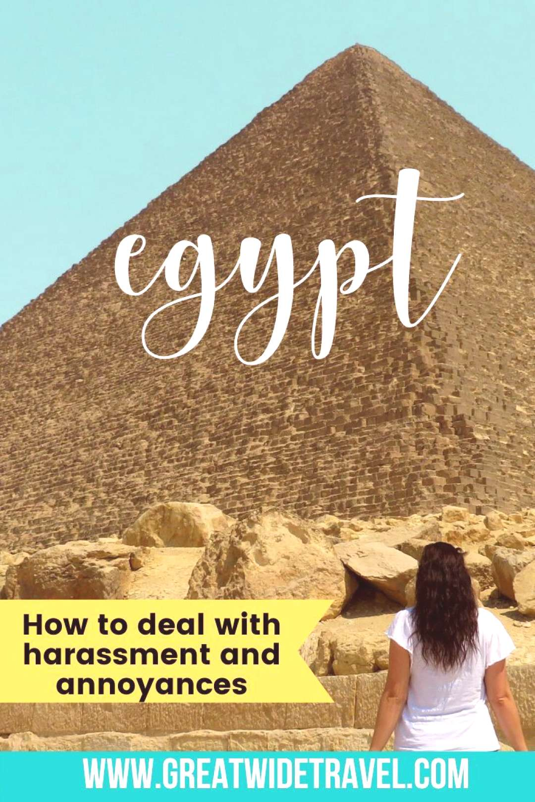 Annoyances and Harassment in Egypt Is Egypt safe? Yes. As a female traveller, are you going to run
