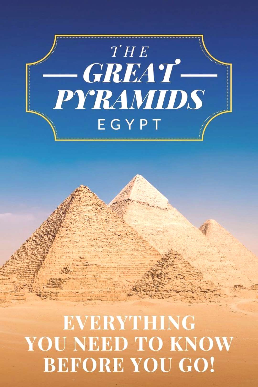 Complete Guide to the Great Pyramids of Giza, Egypt Complete Guide to the Great Pyramids of Giza, E