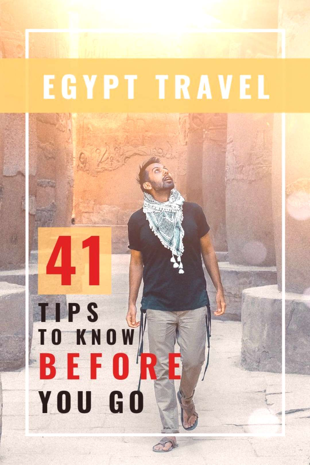 Egypt Travel Guide. Your ultimate planning guide of 41 Egypt travel tips to know BEFORE you go Trav