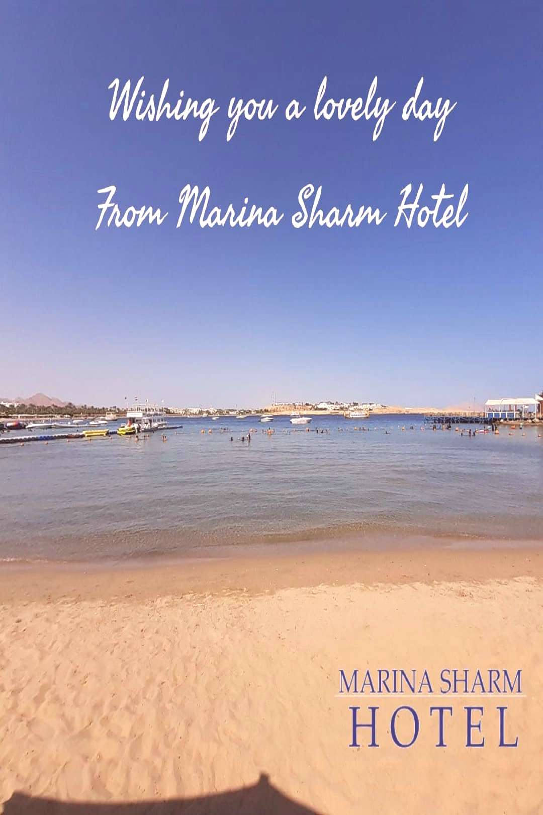 Good Morning Wishing you a lovely day from the most beautiful beach and most beautiful view in Sha