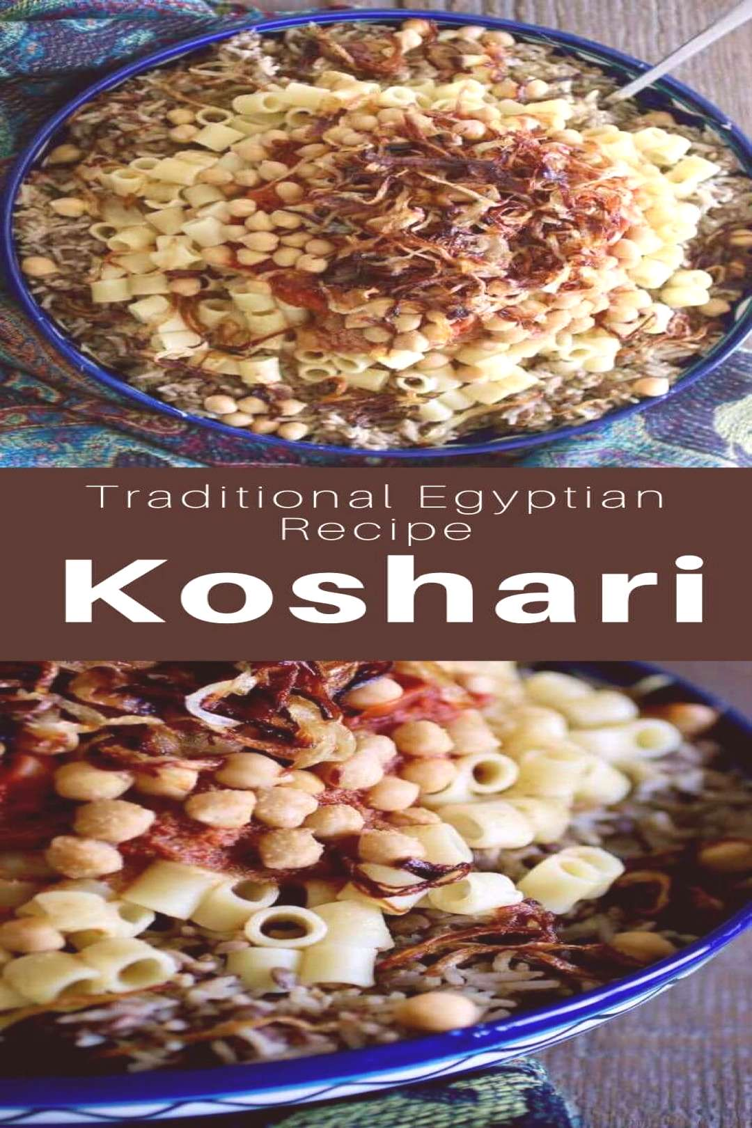 Koshari is a very popular dish in Egypt, made with rice, lentils, chickpeas and macaroni, topped wi