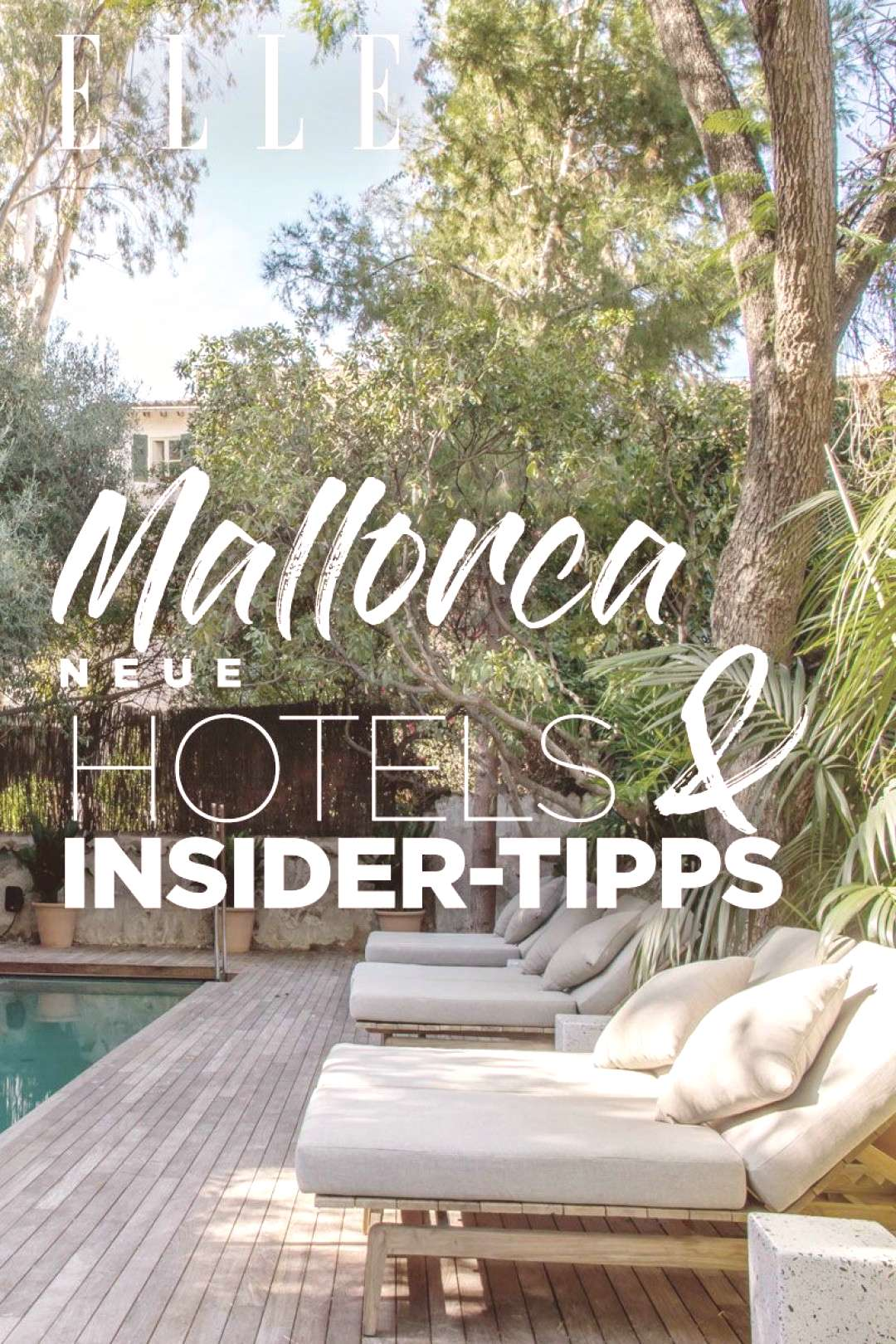 Palma de Mallorca New hotels and tips from the ELLE editorial team - -