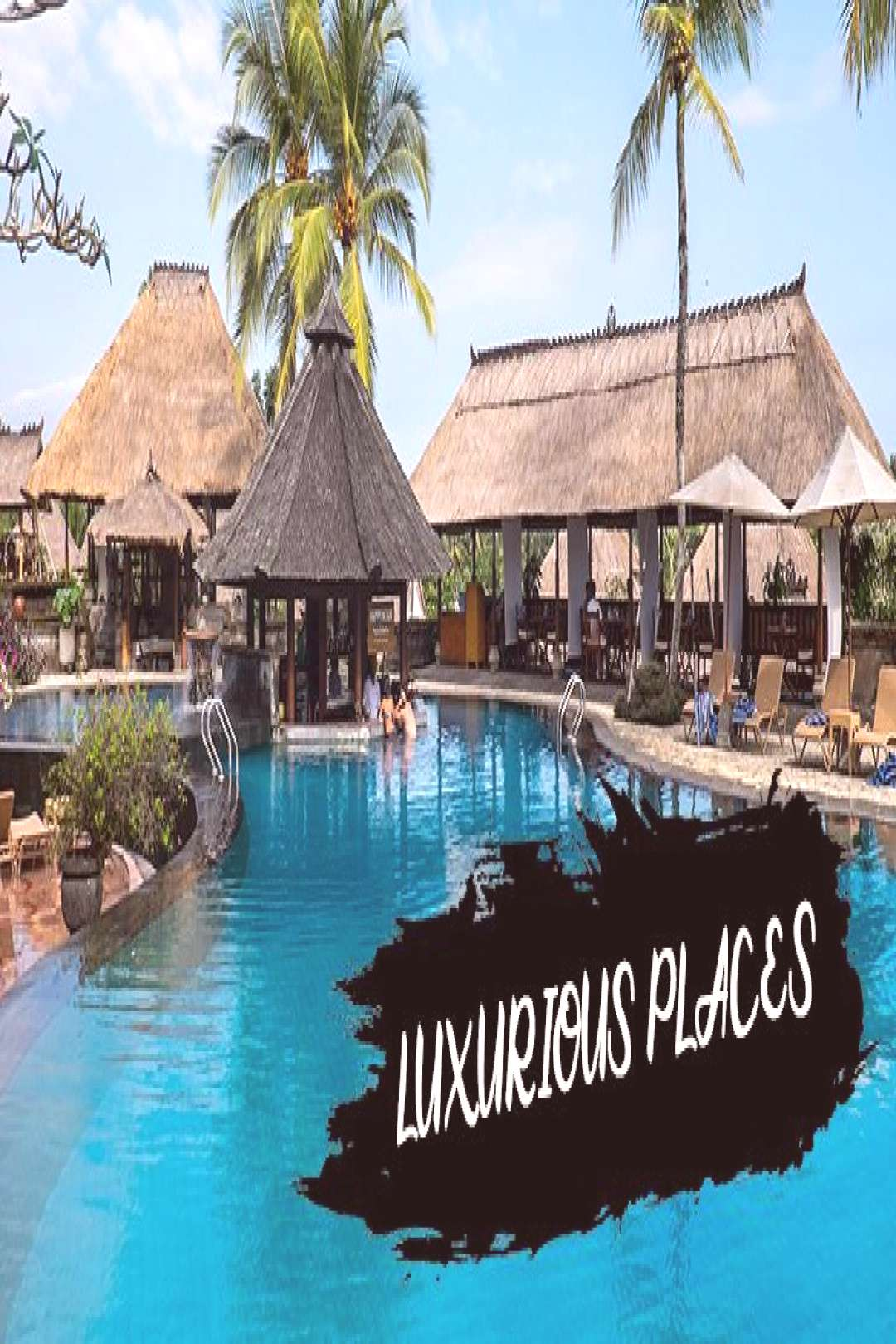Top 14 Luxurious Places to Visit in the World